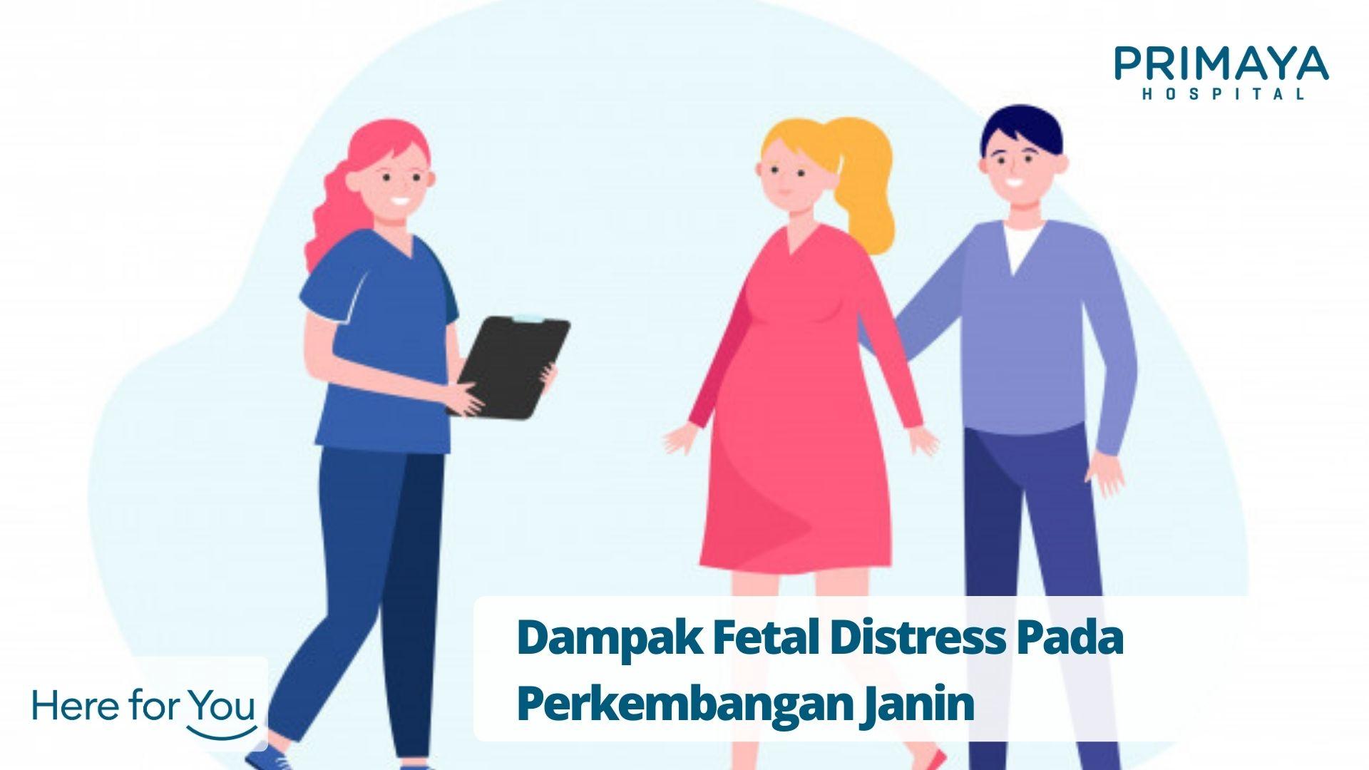 Dampak Fetal Distress Pada Perkembangan Janin