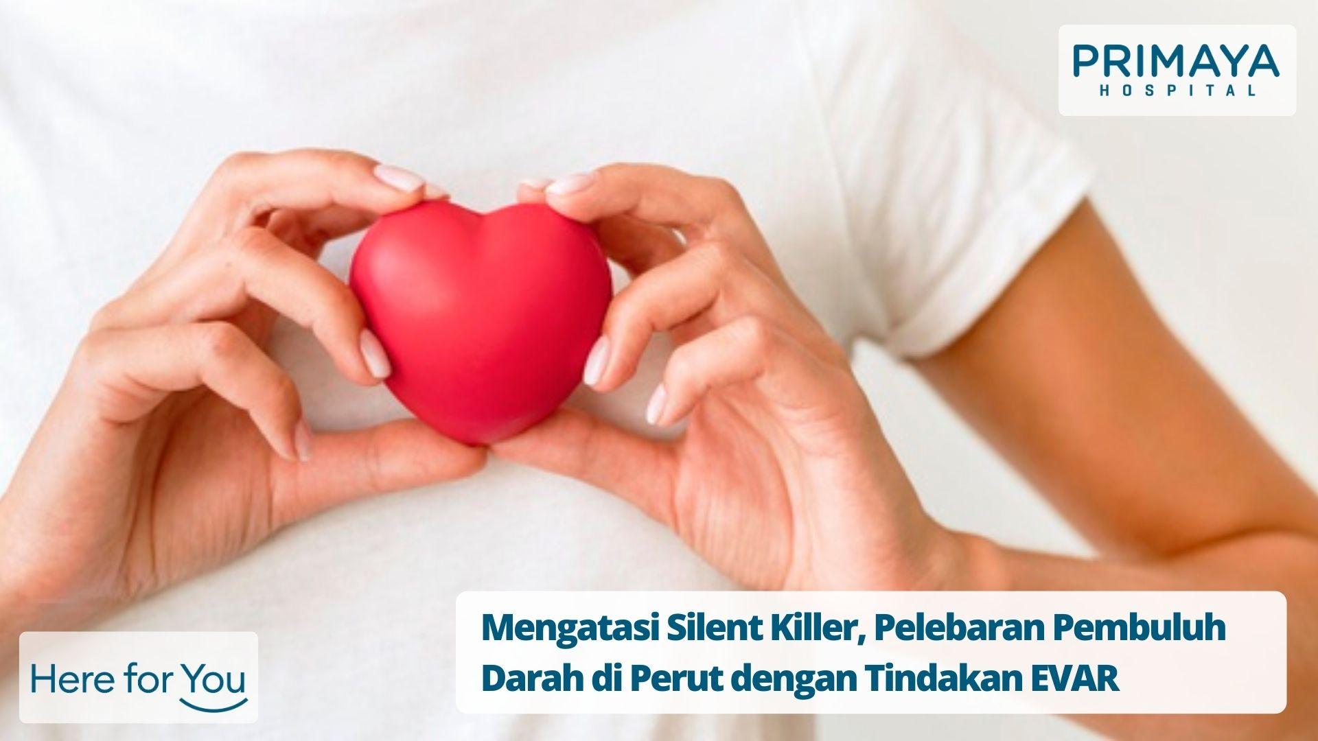 Mengatasi Silent Killer, Pelebaran Pembuluh Darah di Perut dengan Tindakan EVAR