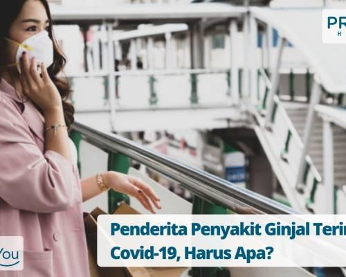 Penderita Penyakit Ginjal Terinfeksi Covid-19, Harus Apa_ (1)