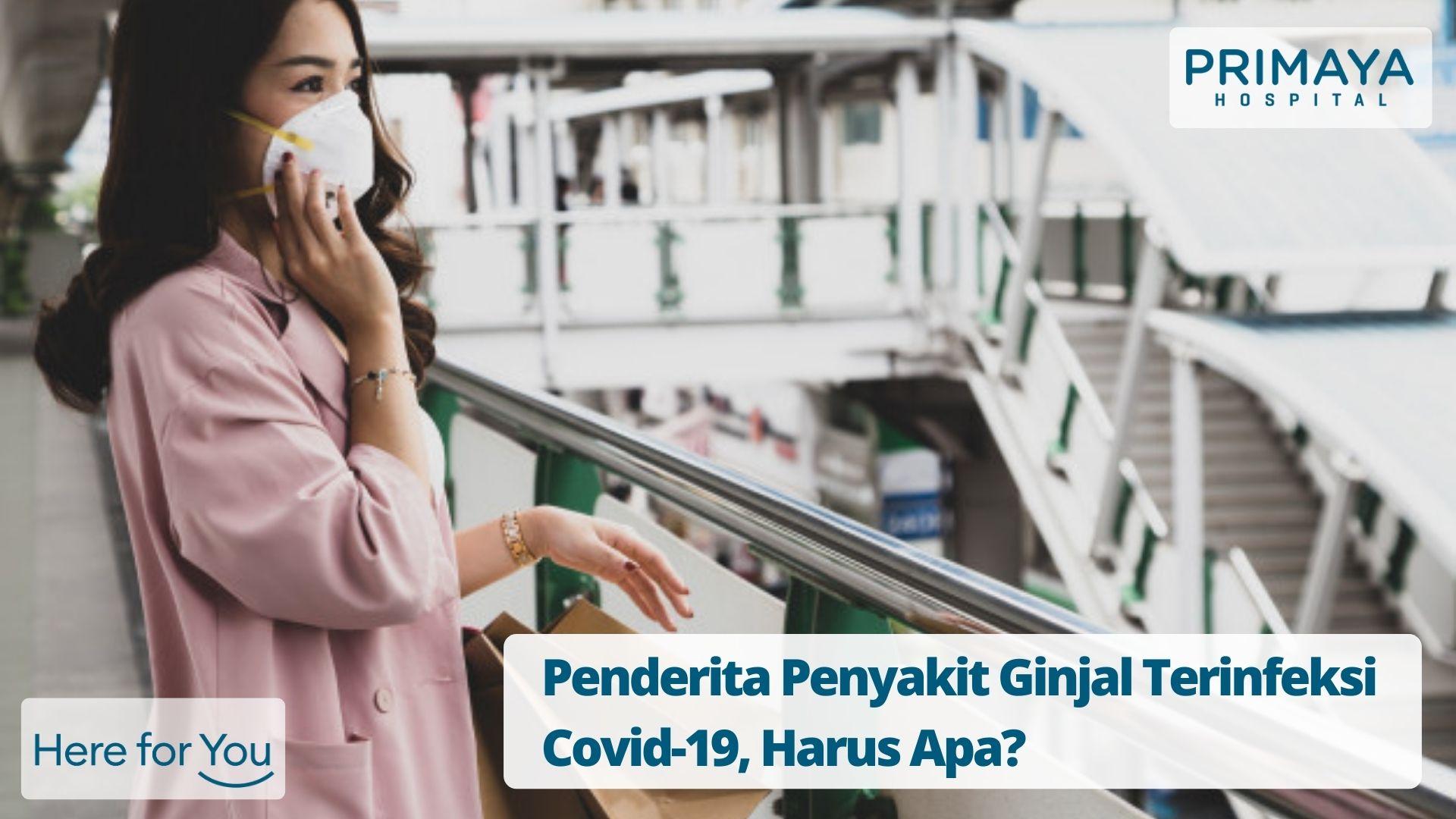 Penderita Penyakit Ginjal Terinfeksi Covid-19, Harus Apa?