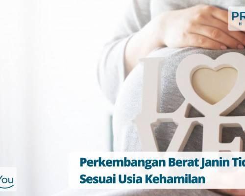 Perkembangan Berat Janin Tidak Sesuai Usia Kehamilan