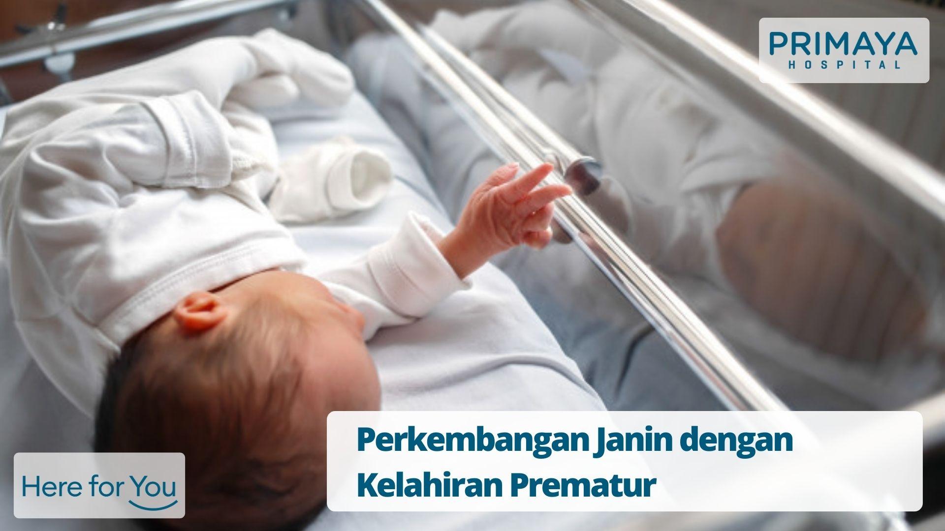 Perkembangan Janin dengan Kelahiran Prematur