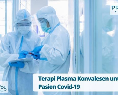 Terapi Plasma Konvalesen untuk Pasien Covid-19