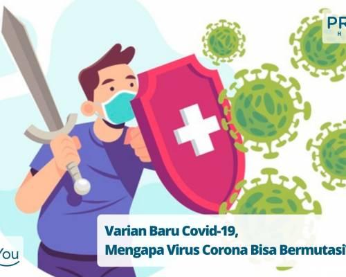 Varian Baru Covid-19, Mengapa Virus Corona Bisa Bermutasi