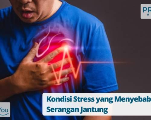 Kondisi Stress yang Menyebabkan Serangan Jantung