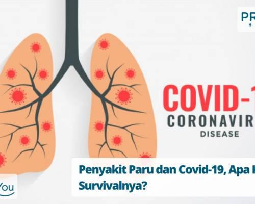 Penyakit Paru dan Covid-19, Apa Kunci Survivalnya