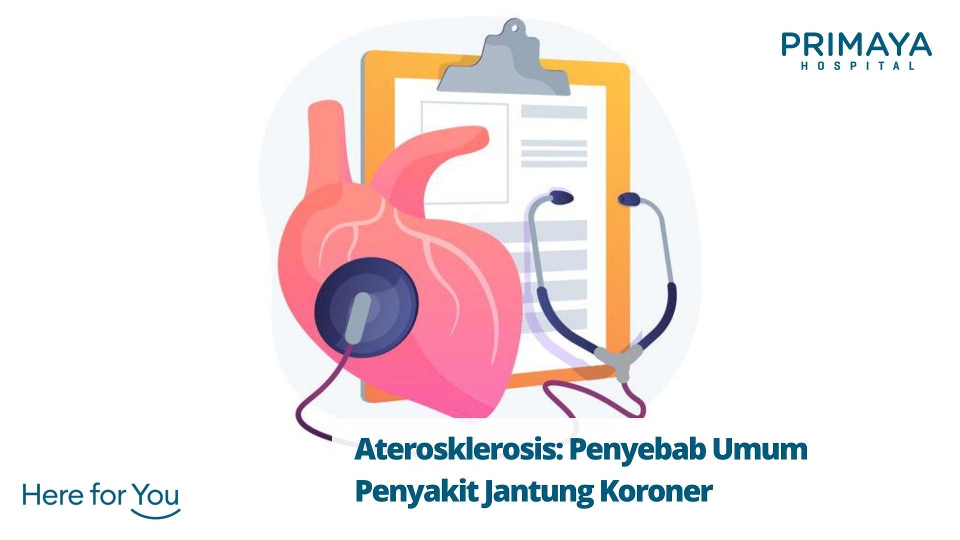 Aterosklerosis Penyebab Umum Penyakit Jantung Koroner