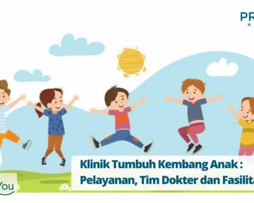 Klinik Tumbuh Kembang Anak Pelayanan, Tim Dokter dan Fasilitas