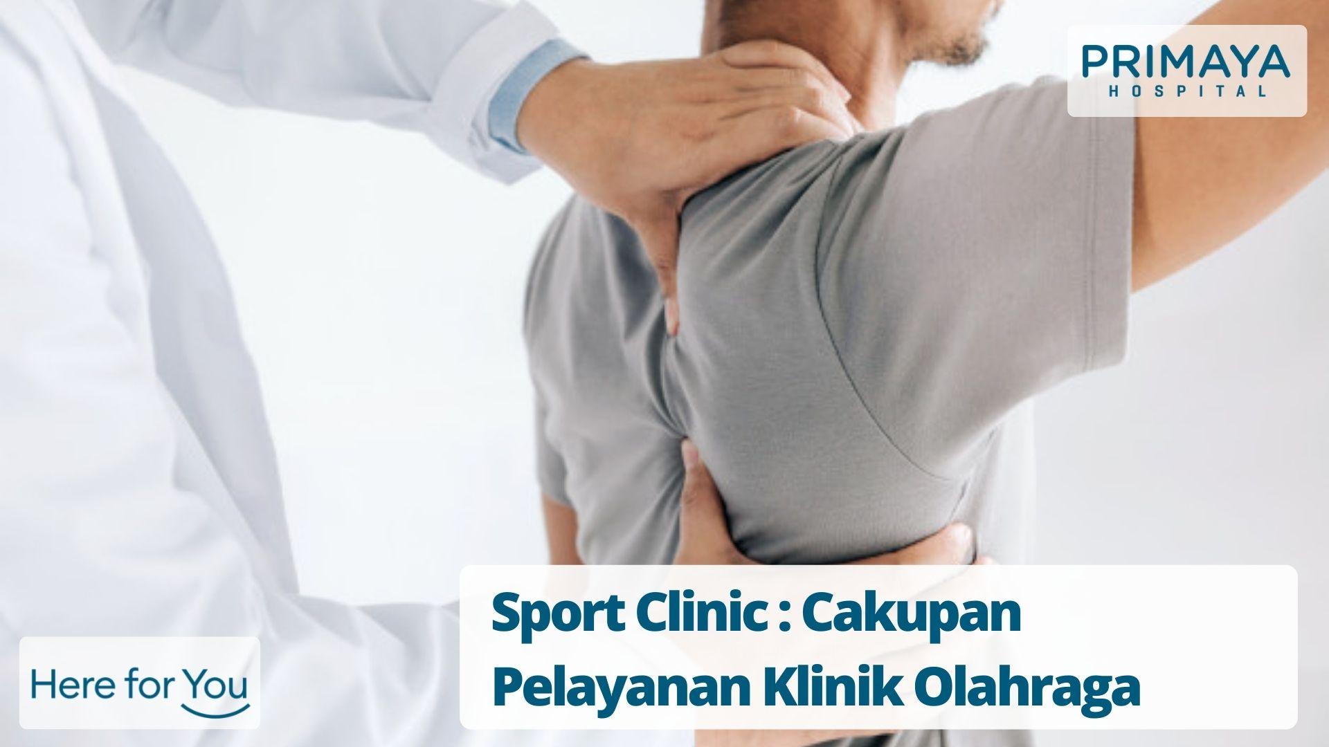 Sport Clinic Cakupan Pelayanan Klinik Olahraga