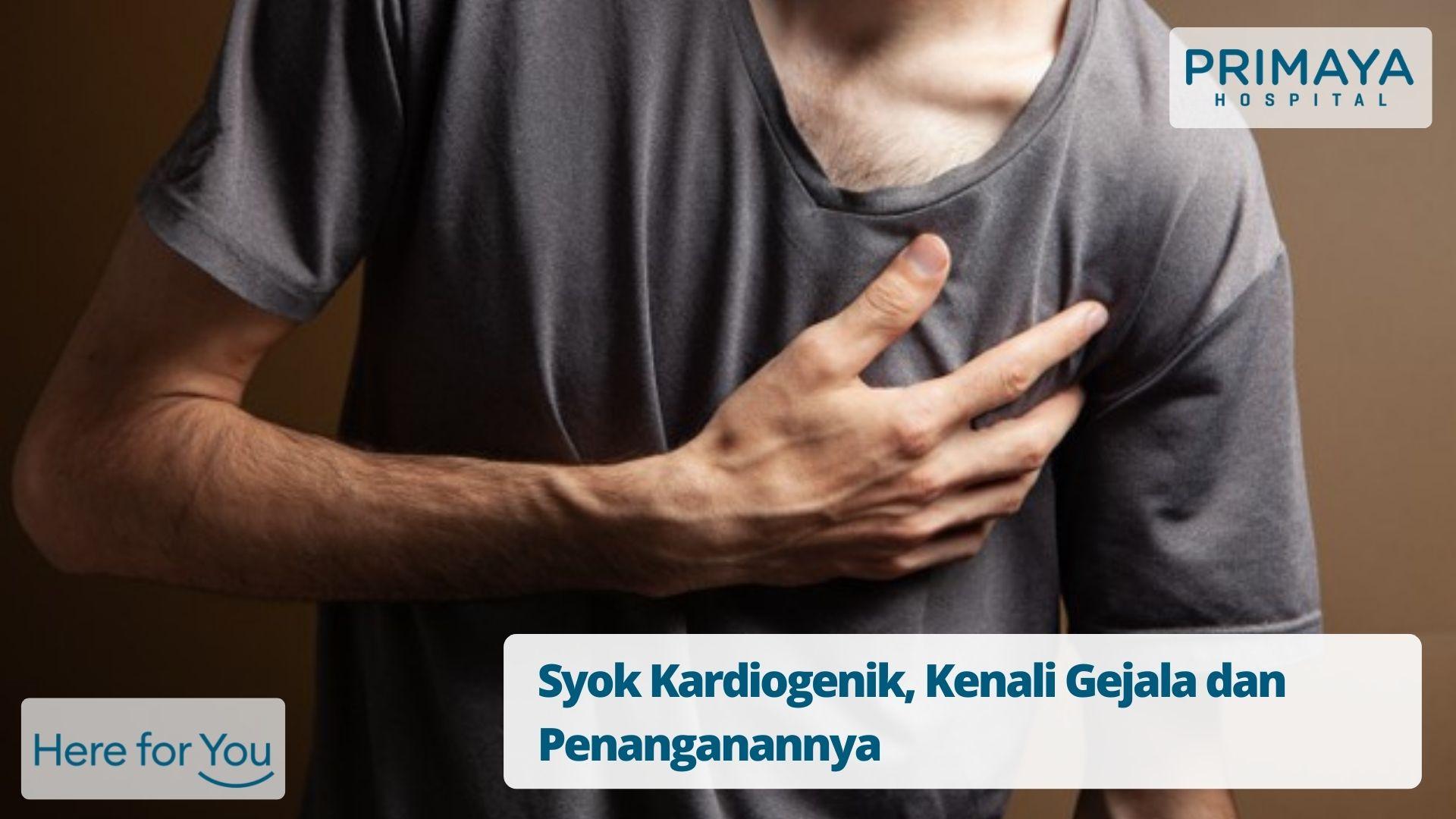 Syok Kardiogenik, Kenali Gejala dan Penanganannya