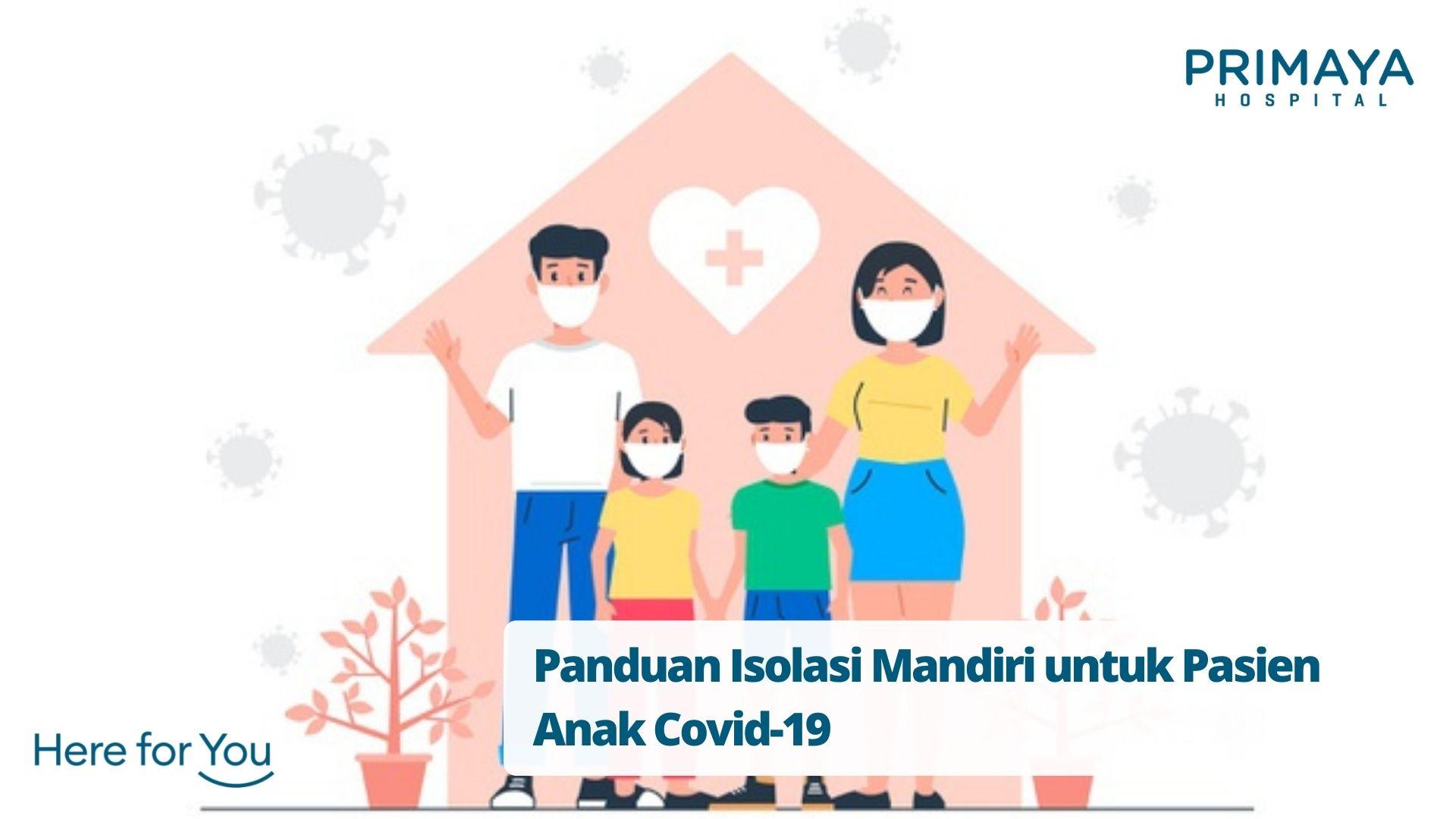 Panduan Isolasi Mandiri untuk Pasien Anak Covid-19