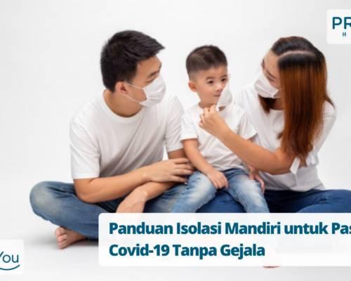 Panduan Isolasi Mandiri untuk Pasien Covid-19 Tanpa Gejala