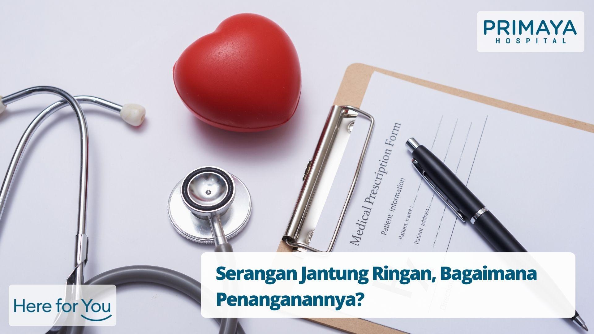 Serangan Jantung Ringan, Bagaimana Penanganannya?
