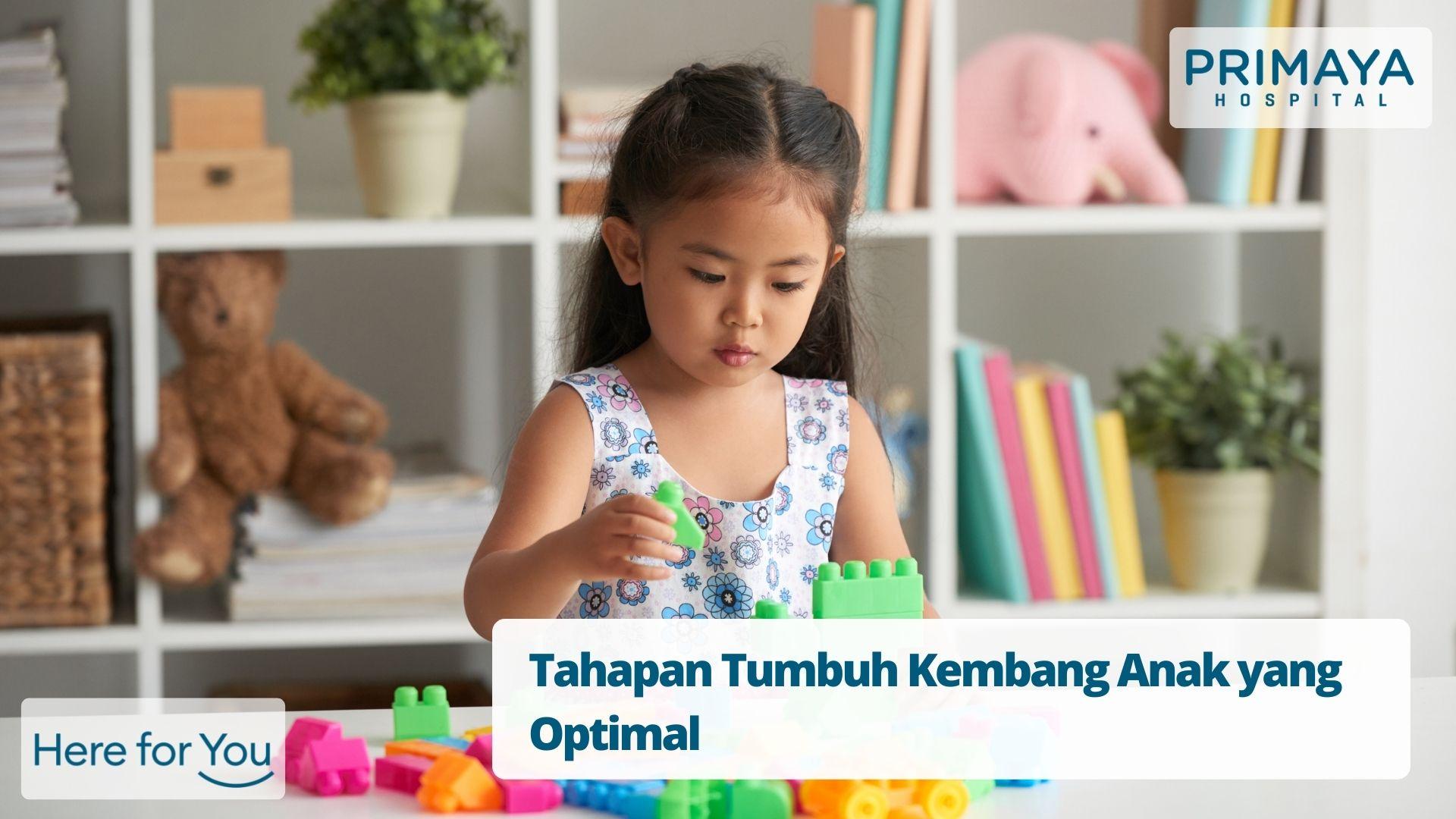 Tahapan Tumbuh Kembang Anak yang Optimal
