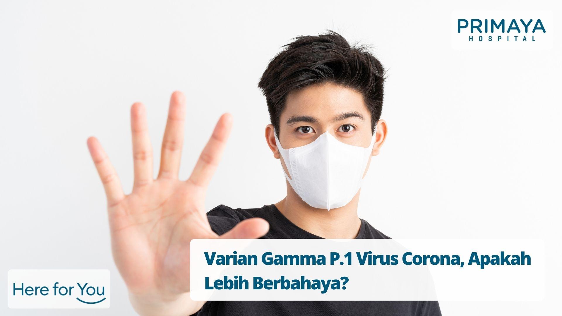 Varian Gamma P.1 Virus Corona, Apakah Lebih Berbahaya?