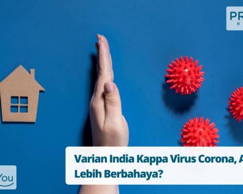 Varian India Kappa Virus Corona, Apakah Lebih Berbahaya