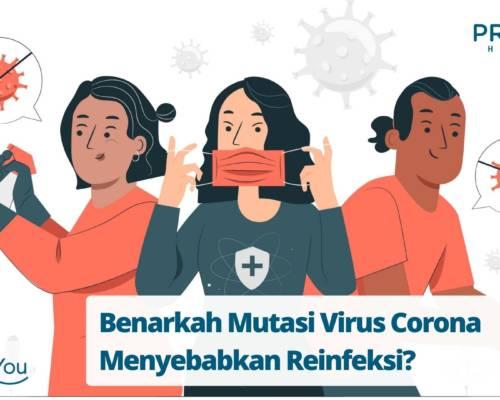 Benarkah Mutasi Virus Corona Menyebabkan Reinfeksi
