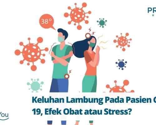 Keluhan Lambung Pada Pasien Covid-19, Efek Obat atau Stress
