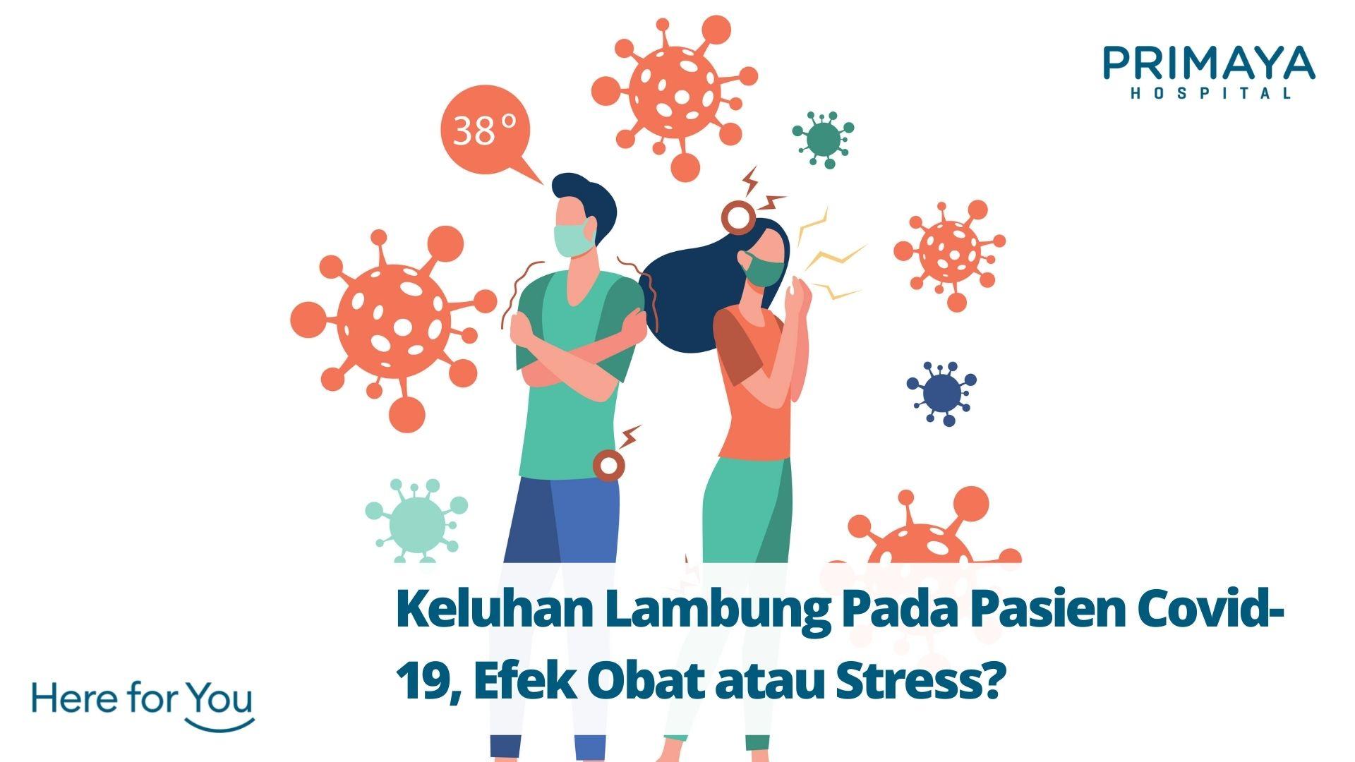 Keluhan Lambung Pada Pasien Covid-19, Efek Obat atau Stress?