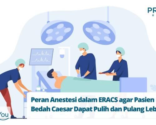 Peran Anestesi dalam ERACS agar Pasien Pasca Bedah Caesar Dapat Pulih dan Pulang Lebih Cepat