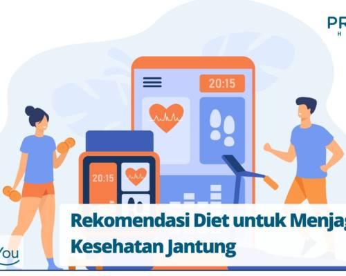 Rekomendasi Diet untuk Menjaga Kesehatan Jantung