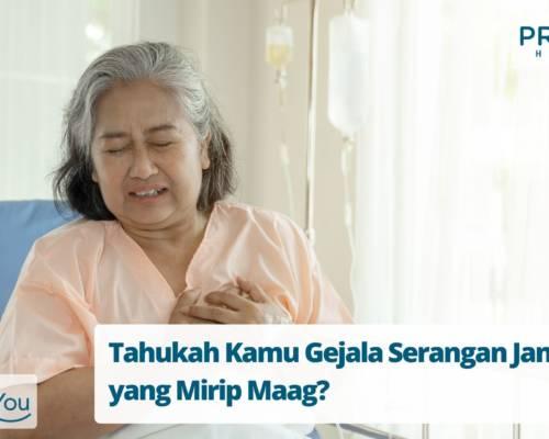 Tahukah Kamu Gejala Serangan Jantung yang Mirip Maag