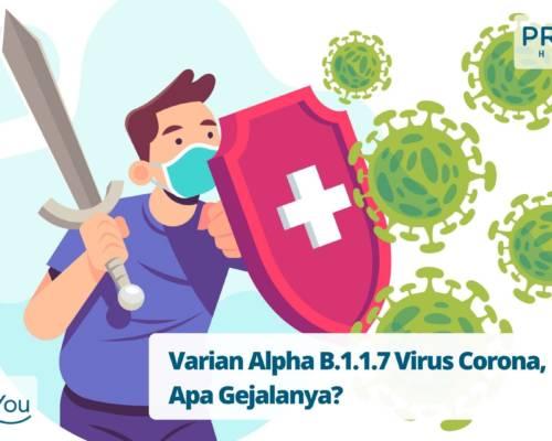 Varian Alpha B.1.1.7 Virus Corona, Apa Gejalanya