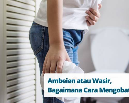 Ambeien atau Wasir, Bagaimana Cara Mengobatinya