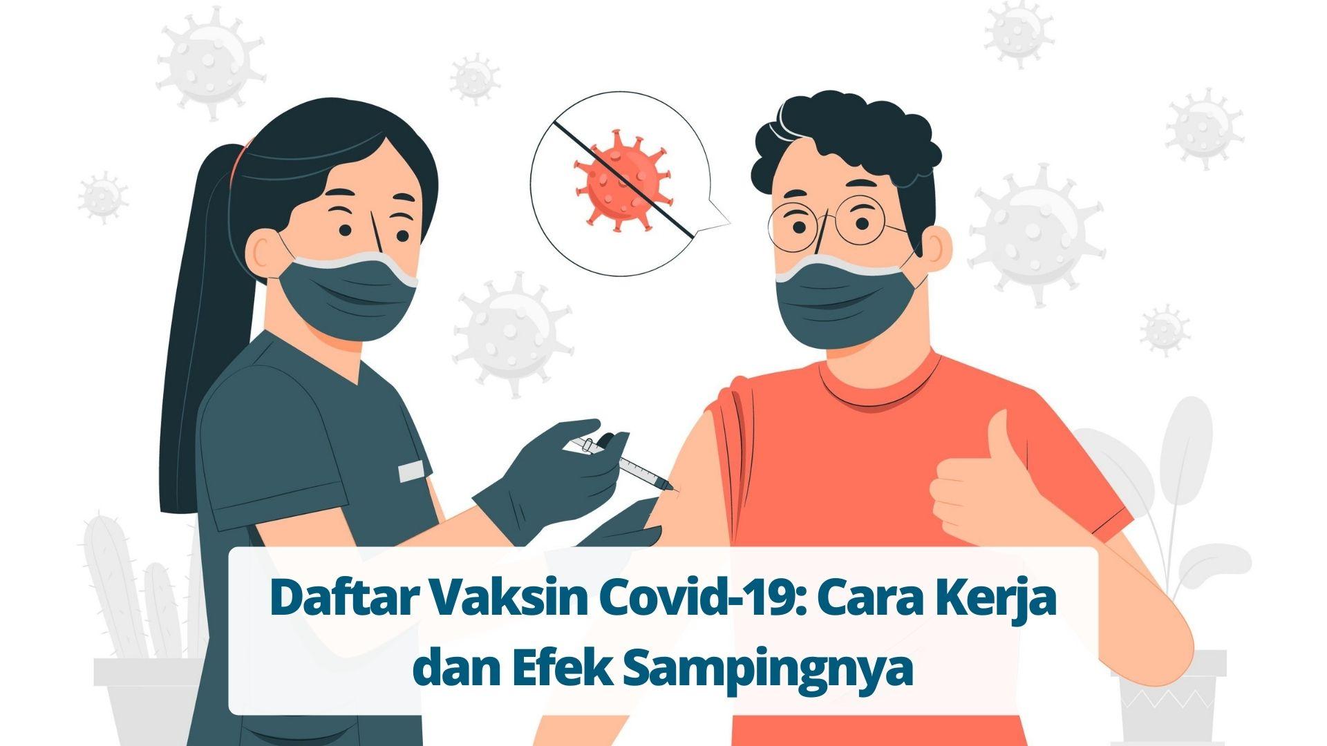 Daftar Vaksin Covid-19: Cara Kerja dan Efek Sampingnya