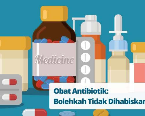Obat Antibiotik Bolehkah Tidak Dihabiskan