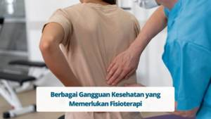 Fisioterapi: Untuk Penyakit Apa Saja?