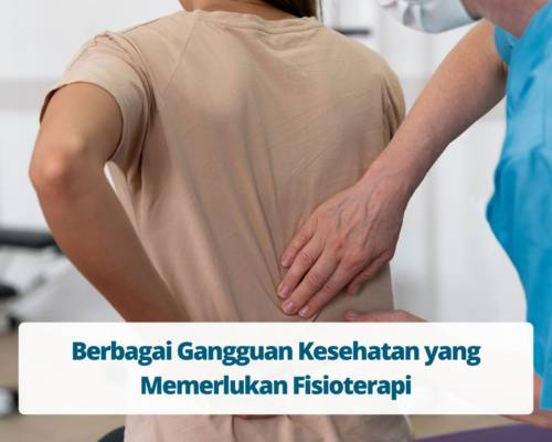 Fisioterapi Berbagai Gangguan Kesehatan yang Memerlukan Fisioterapi