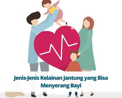Jenis-Jenis Kelainan Jantung yang Bisa Menyerang Bayi